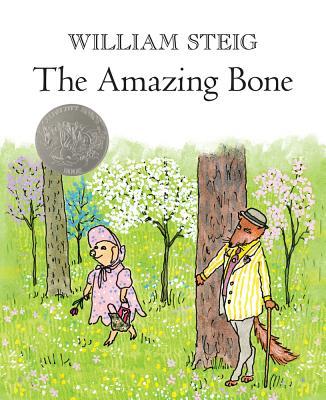 The Amazing Bone By Steig, William/ Steig, William (ILT)