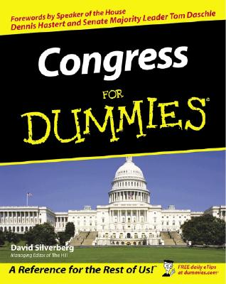 Congress for Dummies By Silverberg, David/ Hastert, Dennis (FRW)/ Daschle, Tom (FRW)