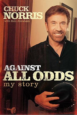 Against All Odds By Norris, Chuck/ Abraham, Ken