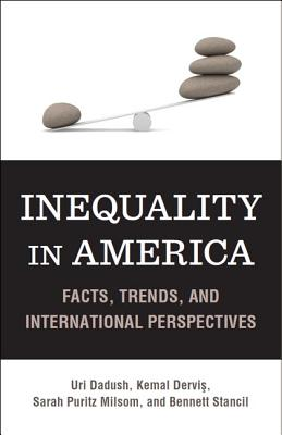 Inequality in America By Dadush, Uri/ Dervis, Kemal/ Milsom, Sarah P./ Stancil, Bennett