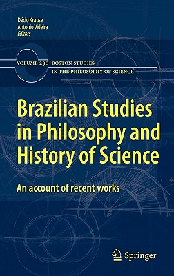 Brazilian Studies in Philosophy and History of Science By Krause, Decio (EDT)